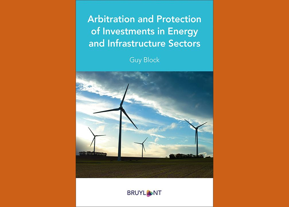 Publication - Arbitration and Protection of Investments in Energy and Infrastructure Sectors